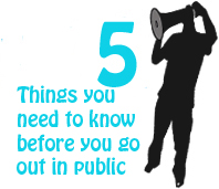 Listen: 5 things you need to know before you go out in public March 28, 2011