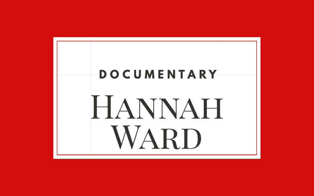 Hannah Ward- Documentary – Mental Illness