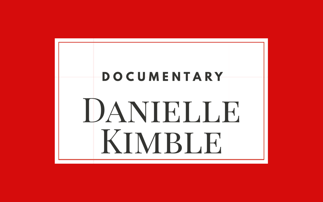 Danielle Kimble – Documentary – Medical Cannabis