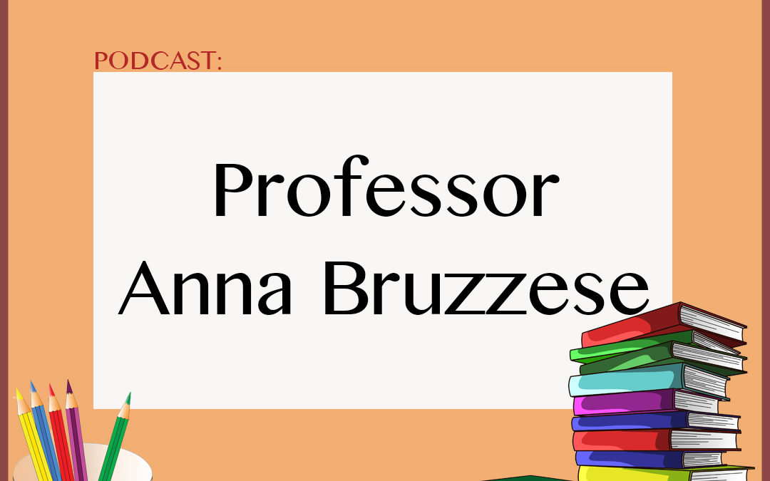 Podcast: Professor Anna Bruzzese