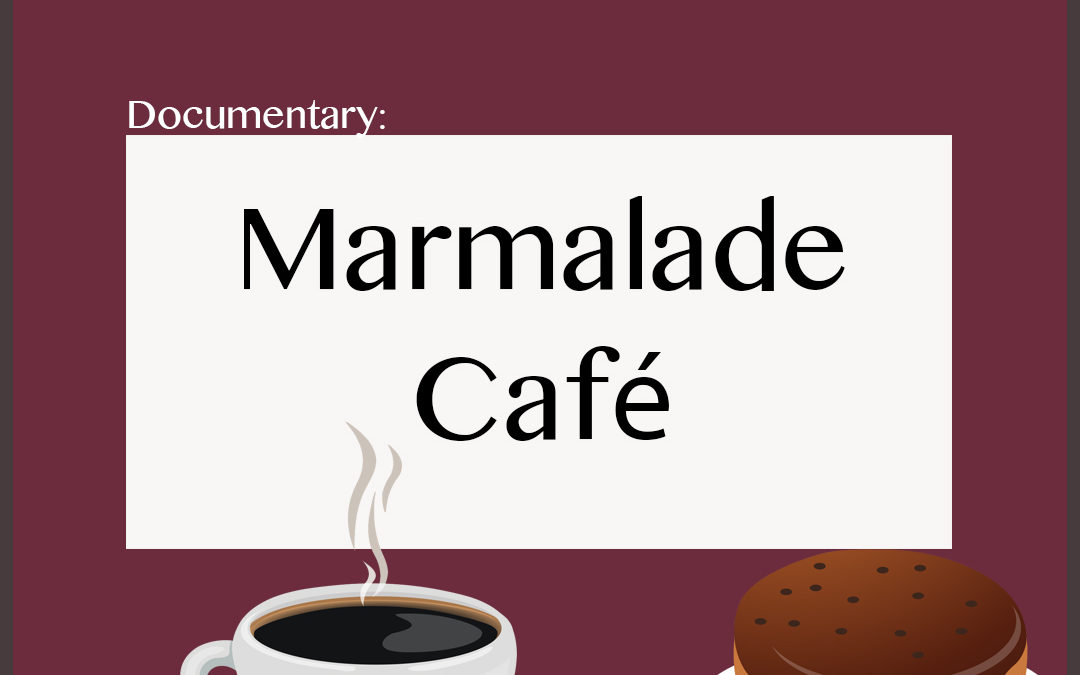 Documentary: Marmalade Cafe